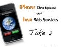 iPhone & Java Web Services, Take 2