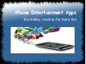 iPhone Entertainment Application - Incredibly creative for more fun