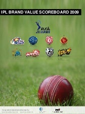 IPL Brand Valuation 2009 - MTI Cons...