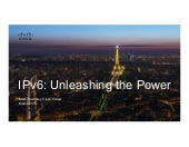 IPv6: Unleashing The Power