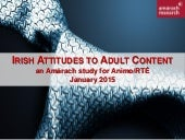 Irish Attitudes to Adult Content - Study for Animo and RTE
