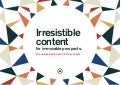 Irresistible content for immovable prospects