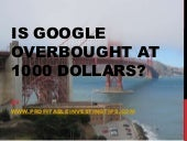 Is Google Overbought at 1000 Dollars?