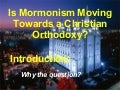 Is Mormonism Moving Towards A Christian Orthodoxy, by Cory Anderson