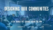 Designing Our Communities - ISA14 Keynote