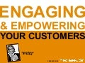 Engaging And Empowering Your Customers