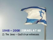 Israel at 60 - 2) The Jews - God's ...