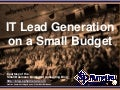 IT Lead Generation on a Small Budget (Slides)
