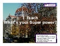 I teach, what's your superpower? ccr fyi 2013