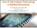 Use of Information Technology in Medical Education