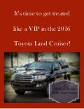 It's time to get treated like a VIP in the 2016 Toyota Land Cruiser!