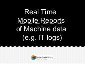Mobile Reports and Dashboards of IT logs (and other machine data)