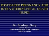 POST DATED PREGNANCY AND INTRA-UTER...