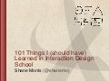 101 Things I Learned In Interaction Design School - Web Directions South