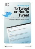 To Tweet or Not To Tweet Izo twitter engage 01 2011