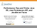Performance Tips and Tricks: Java EE, Java Persistence API and JavaServer Faces