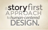 A Story-First Approach to Human-Centered Design