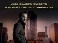 Jack Bauer's Guide to Managing Online Communities at Modern Media Man Summit 2010