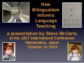 JALT 2012 How Bilingualism informs ...