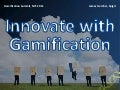 "James Gardner - ""Innovate with Gamification: Sidestep & Twist"""