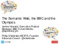CIPR Social Media Conference - James Howard, BBC Future Media, The Semantic Web, the BBC and the Olympics