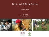 2013 – An ILRI fit for purpose