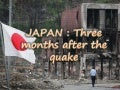 JAPAN: Three months after the quake
