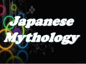 Japanese mythology powerpoint (gods...
