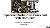 Japanese Startup Use-Cases and Tech Deep Dive