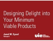 "[WARM GUN 2014] User Interface Engineering >> Jared Spool, ""Designing Delight into Your Minimum Viable Products"""