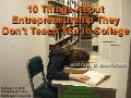 10 Things They Don't Teach You in College About Entrepreneurship