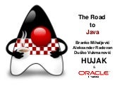 Javantura v2 - The Road to Java - HUJAK & Oracle Croatia - Branko Mihaljević, Aleksander Radovan, Duško Vukmanović