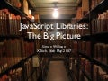 JavaScript Libraries: The Big Picture