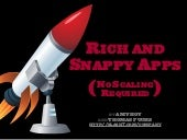 Rich and Snappy Apps (No Scaling Re...