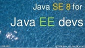 Java SE 8 for Java EE developers