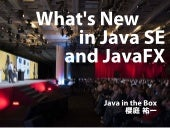 What's New in Java SE and JavaFX