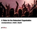 A Vision for the Networked Organization By: Rachel Happe