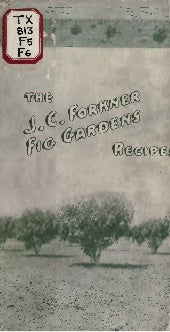 The J.C. Forkner Fig-Gardens Recipe...