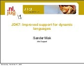 JDK7: Improved support for dynamic ...