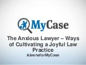(Webinar Slides) The Anxious Lawyer – Ways of Cultivating a Joyful Law Practice