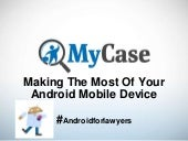 (Webinar Slides) Making The Most Of Your Android Mobile Device