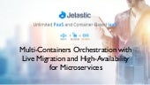 Multi-Containers Orchestration with Live Migration and High-Availability for Microservices