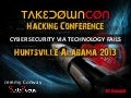 TakeDownCon Rocket City: Cyber Security via Technology Fails by Jeremy Conway