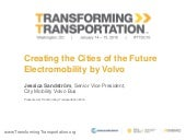 Creating the Cities of the Future Electromobility by Volvo - Transforming Transportation 2016