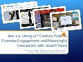 Jew 2.0: Using 21st Century Tools to Promote Engagement and Meaningful Interaction with Jewish Teens