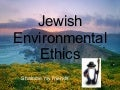 Emily and Hannah present Jewish Environmental Ethics