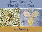 Jews, Israel, The Middle East: A Hi...