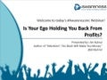 Jim Kukral Webinar - Is Your Ego Holding you Back From Profits?
