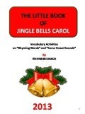 "The Little Book of ""Jingle Bells"" with Activities on Rhyming Words by Evridiki Dakos"