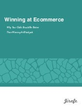 Winning At Ecommerce: How You Can Win More Customers, And Keep Them Coming Back
